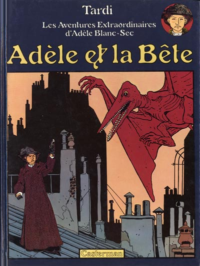 Les aventures extraordinaires d'adele blanc sec adele et la bete